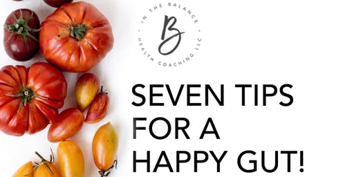 Seven  Tips for a Happy Gut