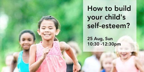 How to build your child self-esteem? tickets