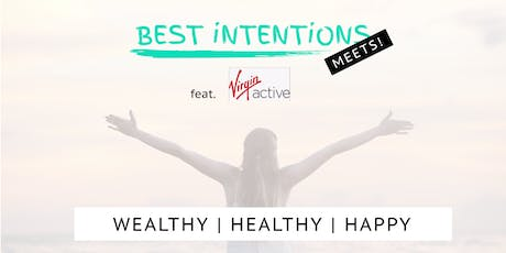 Best Intentions! Wealthy, Healthy & Happy feat. Virgin Active tickets