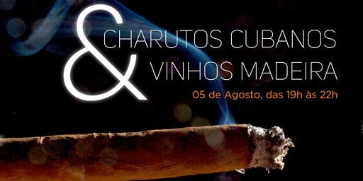 CHARUTO CUBANO & VINHO DA iILHA DA MADEIRA