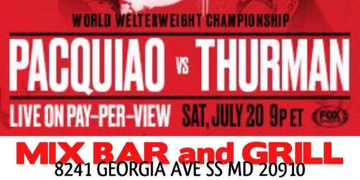 Fight Night Party at Mix Bar & Grill feat Complimentary Drinks & PACQUIAO vs THURMAN