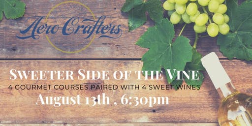 Sweeter Side of the Vine, Wine Dinner at Aero Crafters