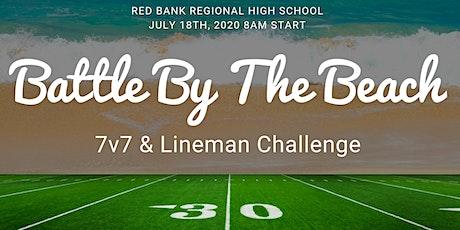 Battle By The Beach 7v7 High School Tournament & Lineman Team Camp & Challenge tickets