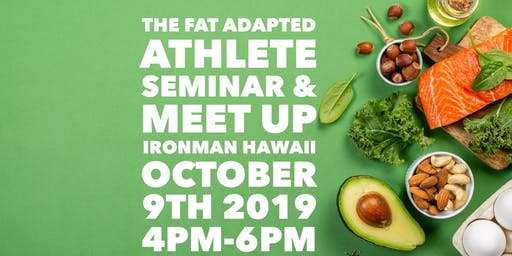 The Fat Adapted Athlete Seminar & Meet Up