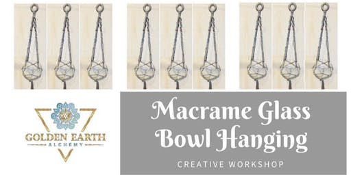 Macramé Glass Bowl Hanging Workshop