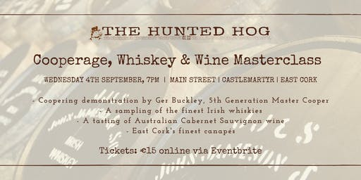 Cooperage, Whiskey & Wine Masterclass