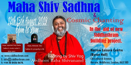 Mahashiv sadhna and Cosmic chants- Reciting by Shiv Yog Guru Avdhoot Baba Shivanand tickets