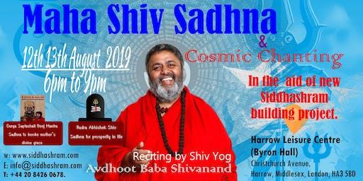 Mahashiv sadhna and Cosmic chants- Reciting by Shiv Yog Guru Avdhoot Baba Shivanand