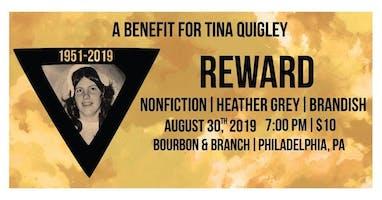 A benefit for Tina Quigley: Reward/Nonfiction + more