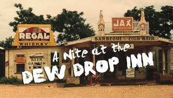 """A Nite at the Dew Drop Inn"""