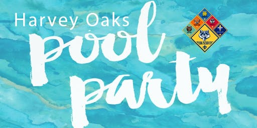 Harvey Oaks Pool Party - Sponsored by Cub Scouts Pack 435