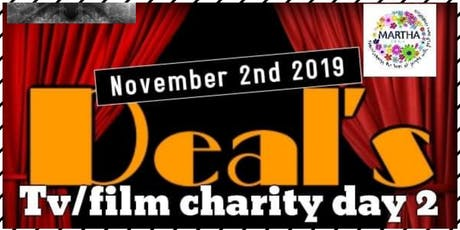 Deal's Tv/Film Charity day 2 tickets
