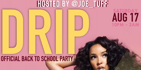 """""""Drip"""" 910 Official Back to School Party tickets"""