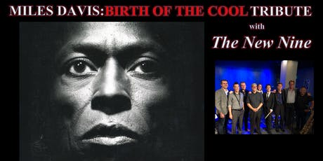 Birth of the Cool: Tribute to Miles Davis! tickets