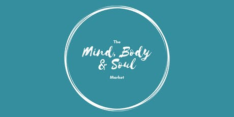 The Mind, Body & Soul Market - A Wellness Event tickets