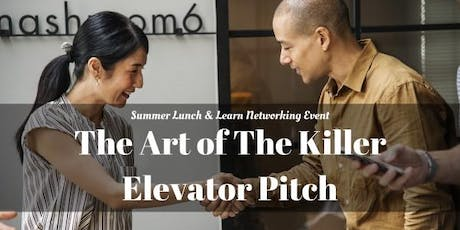 Lunch & Learn: The Art of a Killer Elevator Pitch tickets