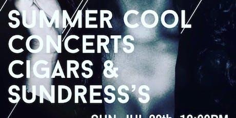 Summer Cool Concerts Cigars Cognac & Sundress's  tickets