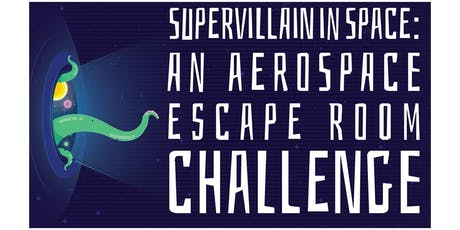 Supervillain in Space: An Aerospace Escape Room Challenge tickets