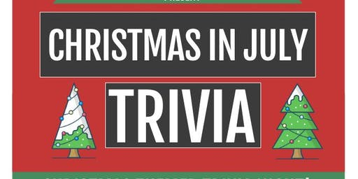 NEW DATE ADDED: Christmas in July! Holiday Themed Trivia Night