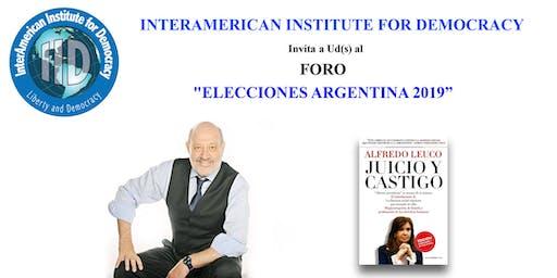 """FORO """"ELECCIONES ARGENTINA 2019"""" Orador Principal: Alfredo Leuco"""