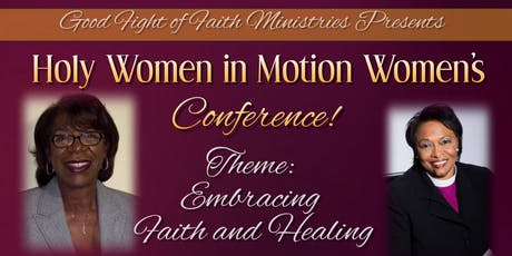 "Good Fight of Faith Women's Conference theme:""Embracing Faith and Healing."" tickets"