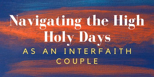 Navigating the High Holy Days as an Interfaith Couple