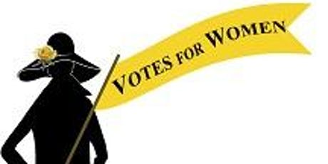 Celebrating 100 Years of Votes For Women! tickets