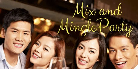 17 AUG: MIX AND MINGLE PARTY @ 5-STAR HOTEL (派对@ 5星级酒店) tickets