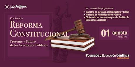 Conferencia Reforma Constitucional: Presente y Futuro de los Servidores Públicos - Campeche boletos