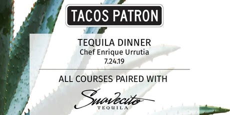Suavecito Tequila Pairing Dinner at Tacos Patron tickets
