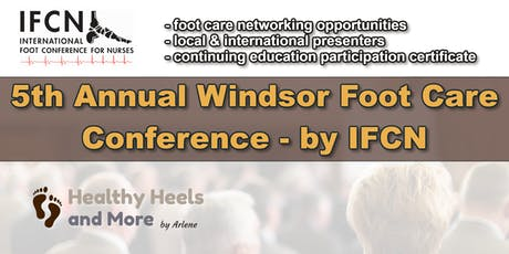 5th Annual Windsor Foot Care Conference (2019) by IFCN tickets