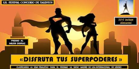 """LIL Festival Concurso de Talentos """"Disfruta tus Superpoderes"""" tickets"""