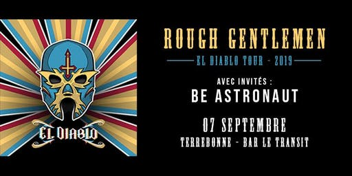 Rough Gentlemen // Terrebonne (El Diablo Tour)
