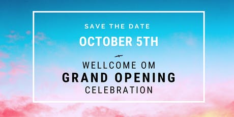 Grand Opening Celebration-WellCome OM Integral Healing and Education Center tickets