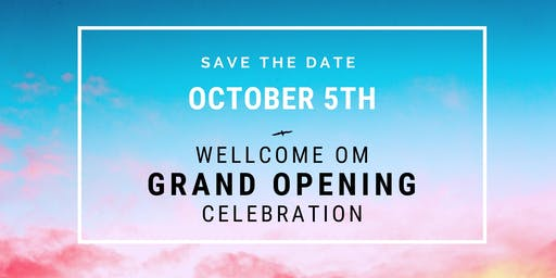 Grand Opening Celebration-WellCome OM Integral Healing and Education Center
