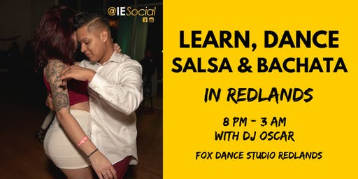 LEARN, DANCE SALSA & BACHATA in Redlands @IESocial