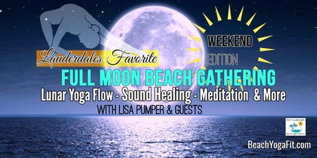 FULL MOON BEACH YOGA. SOUND HEALING. MEDITATION & MORE : $10 at door tickets