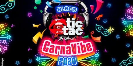 BLOCO Carnavibe * TIC TAC Festival * 2020 ingressos
