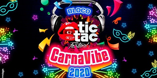 BLOCO Carnavibe * TIC TAC Festival * 2020
