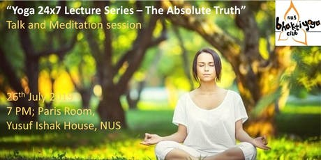 "Yoga 24x7 Lecture: ""Principle of Absolute Truth"" (Free Meditation/Dinner) tickets"