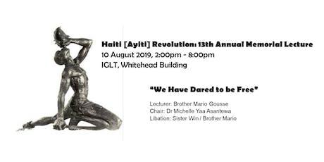 13th HAITI (AYITI) REVOLUTION MEMORIAL LECTURE tickets