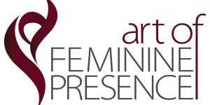 FREE WORKSHOP - The Art of Feminine Presence - Sun. Sept. 29th 2019