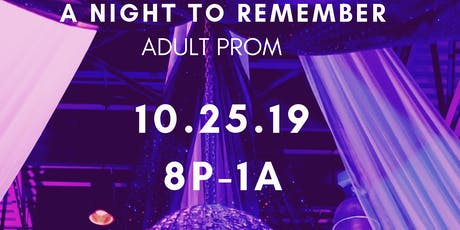 A night to remember Adult Prom tickets
