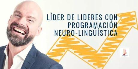 TALLER GRATUITO LÍDER DE LÍDERES CON PROGRAMACIÓN NEURO-LINGUISTICA entradas