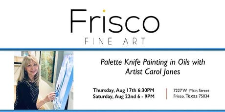 Oil Painting with Artist Carol Jones - Frisco Fine Art tickets