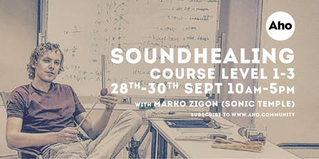 Sound Healing Certified Training: Level 1-3 with Marko Zigon tickets