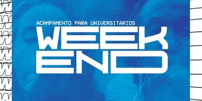 WEEKEND - ACAMPAMENTO UNIVERSIT´ÁRIO