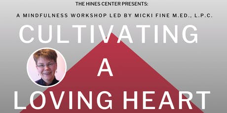 Micki Fine's Cultivating a Loving Heart Workshop  tickets