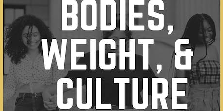 Bodies, Weight, & Culture; a body justice workshop for all tickets