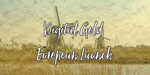 Launch Digital Gold Europe Netherlands